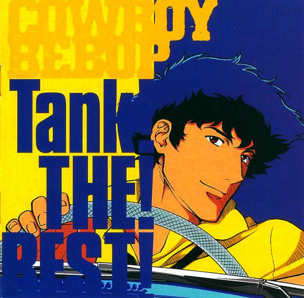 """Саундрек к анимэ Ковбой Бибоп — """"Tank! The! Best!"""", 2005, композитор Ёко Канно"""